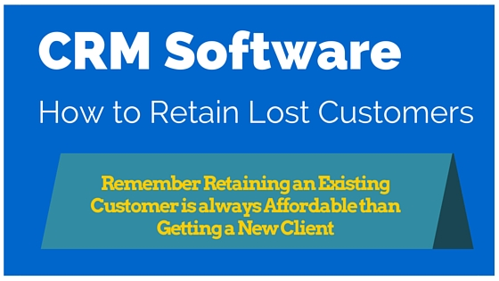 CRM Software – How to Retain Lost Customers