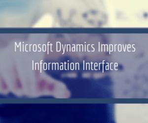 Microsoft Dynamics Improves Information Interface