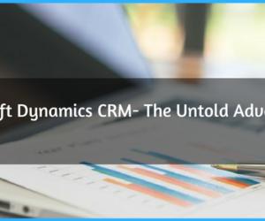 Microsoft Dynamics CRM- The Untold Advantages