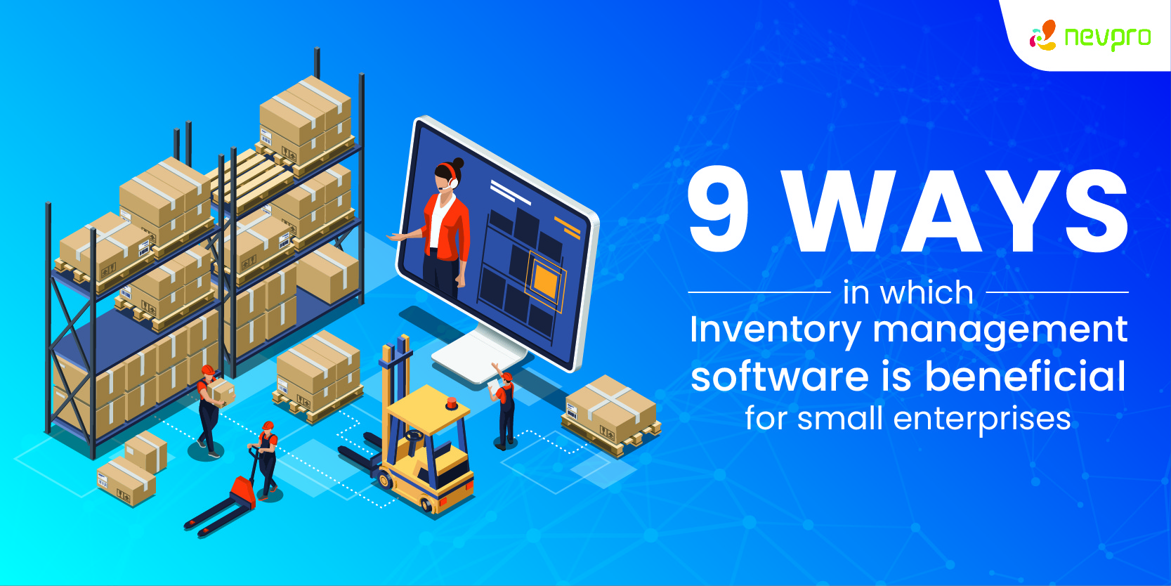 9 ways in which Inventory Management Software is beneficial for Small Enterprises