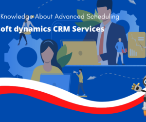 Gaining Knowledge About Advanced Scheduling in Microsoft's CRM Services