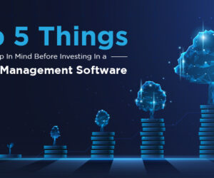 Top 5 Things to Keep In Mind Before Investing In A Project Management Software.